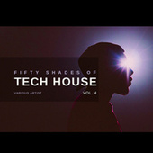 Fifty Shades of Tech House, Vol. 4 by Various Artists