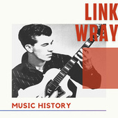 Link Wray - Music History by Link Wray
