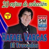 20 Exitos de Colección, Vol. 1 de Rafael Vargas El Trovador