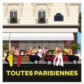 Toutes parisiennes by Various Artists