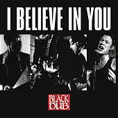 I Believe In You von Black Dub