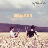 Remake by Leftbrothers