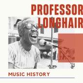 Professor Longhair - Music History de Professor Longhair