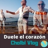 Duele el Corazón by Cholbi Vlog