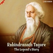 Rabindranath Tagore - The Legend'S Diary by Taksh Kapadia