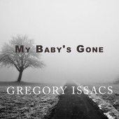 My Baby's Gone by Gregory Isaacs