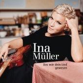Das wär dein Lied gewesen von Ina Müller
