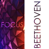 Focus - Music for Concentration: Beethoven de Ludwig van Beethoven
