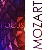 Focus - Music for Concentration: Mozart von Wolfgang Amadeus Mozart