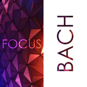 Focus - Music for Concentration: Bach by Johann Sebastian Bach