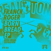 Born Bread EP von Franck Roger