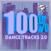 100% Dance Tracks 2.0 by Various Artists