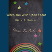 When You Wish Upon a Star - Piano Lullabies de Music For Babies