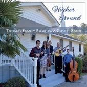 Higher Ground de Thomas Family Bluegrass Gospel Band