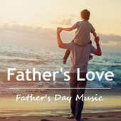 Father's Love Father's Day Music de Royal Philharmonic Orchestra