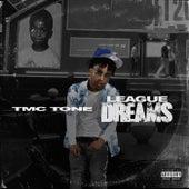 League Dreams by Tmc Tone
