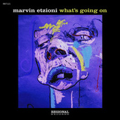 What's Going On de Marvin Etzioni