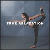 True Relaxation Strings van Lullabies for Deep Meditation