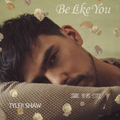 Be Like You by Tyler Shaw