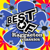 Best Of Raggaeton Classics by Various Artists