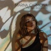 Me Sigo Acordando by Marina Carmona