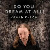 Do You Dream At All? von Derek Flynn