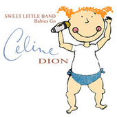 Babies Go Celine Dion de Sweet Little Band