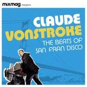 Mixmag Presents Claude Vonstroke: The Beats of San Fran Disco (DJ Mix) de Claude VonStroke