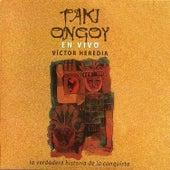 Taki Ongoy: La Verdadera Historia de la Conquista (En Vivo) de Victor Heredia