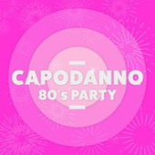 Capodanno 80's  Party by Various Artists
