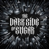 The Dark Side of Sugar fra Risen from Shadows