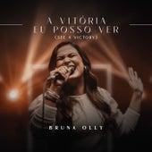 A Vitória Eu Posso Ver (See a Victory) (Ao Vivo) by Bruna Olly