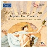 Wolfgang Amadé Mozart: Imperial Hall Concerts, 100th Anniversary Mozartfest Würzburg by La Petite Bande