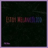 Estoy Melancólico by MC Ren