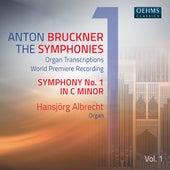 Bruckner: The Symphonies Organ Transcriptions, Vol. 1 by Hansjörg Albrecht