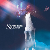 Anthems & Glory (Live) by Todd Dulaney