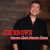 Never Quit Never Does de Jim Brown