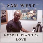 Gospel Piano 2: Love by Sam West