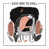 Easy Way to Chill (Cool Jazz Relaxation) de Gold Lounge