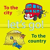 Let's Go to the City and the Country by Kidzone