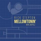 Mellowtonin' von Rick Stepton