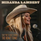 They've Closed Down the Honky Tonks von Miranda Lambert