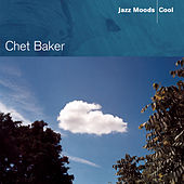 Jazz Moods - Cool by Chet Baker