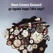 Ho Sognato Troppo L'Altra Notte? by Mauro Ermanno Giovanardi