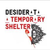 A Temporary Shelter von Desiderata