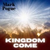 Kingdom Come von Mark Pogue
