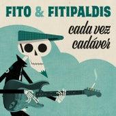Cada vez cadáver de Fito y Fitipaldis