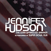 The Star-Spangled Banner (The National Anthem - As Performed At Super Bowl XLIII) by Jennifer Hudson
