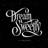 Dream Sweetly by JJ Heller