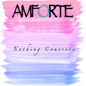Nothing Concrete by Amforte